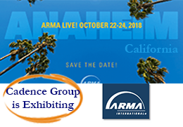 ARMA LIVE!  Anaheim, CA, October 22-24, 2018. Cadence Group is Exhibiting!